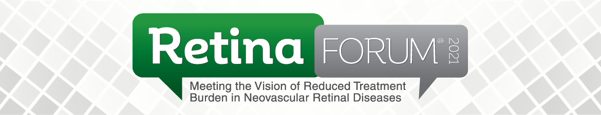 Retina Forum® 2021: Meeting the Vision of Reduced Treatment Burden in Neovascular Retinal Diseases